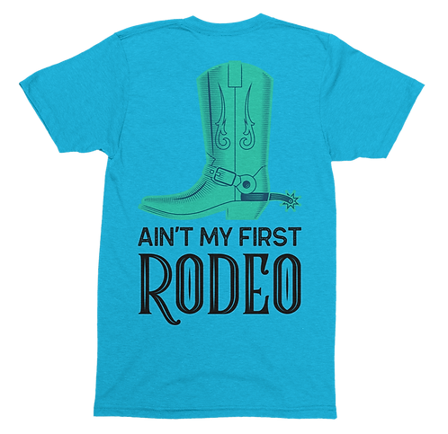 Ain't My First Rodeo T-Shirt