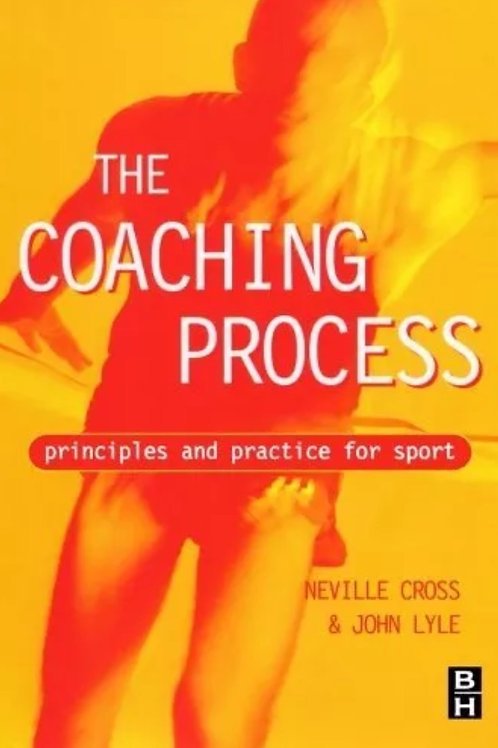 Coaching Process: Principles & Practice for Sport