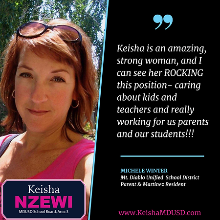 """Keisha is an amazing, strong woman, and I can see her ROCKING this position - caring about kids and teachers and really working for us parents and our students!!!"" - Michele Winter"