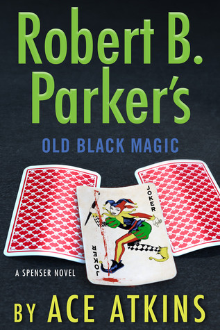 Robert B Parker - Old Black Magic