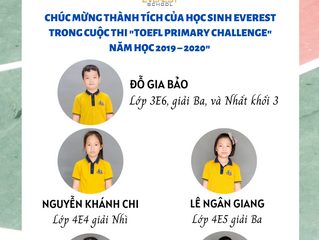 CHÚC MỪNG THÀNH TÍCH CỦA TRƯỜNG EVEREST TRONG CUỘC THI TOEFL PRIMARY CHALLENGE NĂM HỌC 2019 – 2020 T