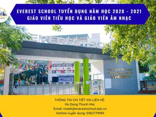 EVEREST SCHOOL TUYỂN DỤNG NĂM HỌC 2020 - 2021 GIÁO VIÊN TIỂU HỌC VÀ GIÁO VIÊN ÂM NHẠC