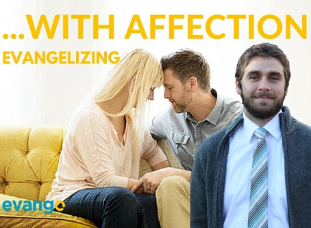 Evangelizing with Affection