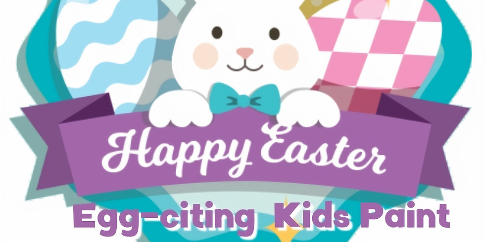 Easter EGGciting Kids Paint Event