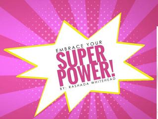 Embrace Your Super Power