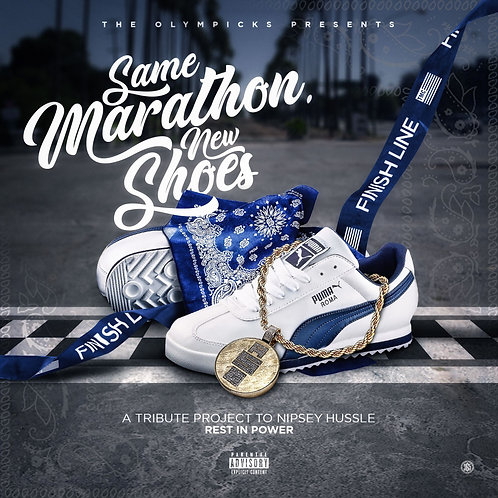 THE OLYMPICKS PRESENTS : SAME MARATHON , NEW SHOES : A TRIBUTE TO NIPSEY HUSSLE