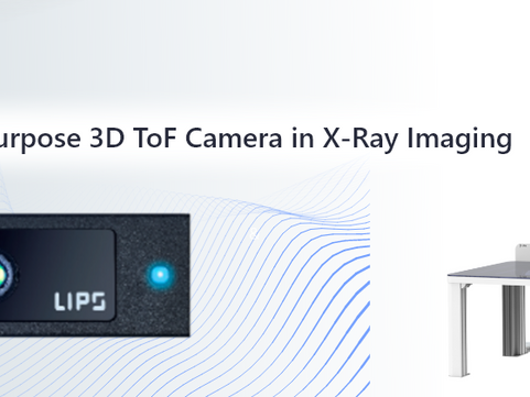 LIPSedge DL 3D ToF Camera Deployed for the X-Ray Imaging