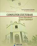 Conflitos Culturais: Como resolver? Como conviver?