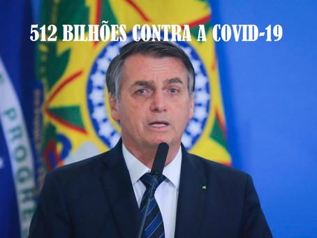 512 Bilhões empregados no combate à Covid-19 no Brasil