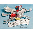 Ada's Ideas - The Story of Ada Lovelace, the World's First Computer Programmer
