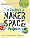 The Big Book of Makerspace Projects: