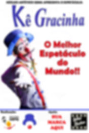 Palhaço Gracinha -Kê Gracinha, Show de Palhaço, O melhor palhaço do mundo, festa infantil, aniversário, malabarismo, mágica, música, palhaçaria clássica