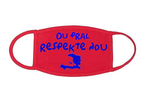 Your Gonna RespectUs Haiti Mask