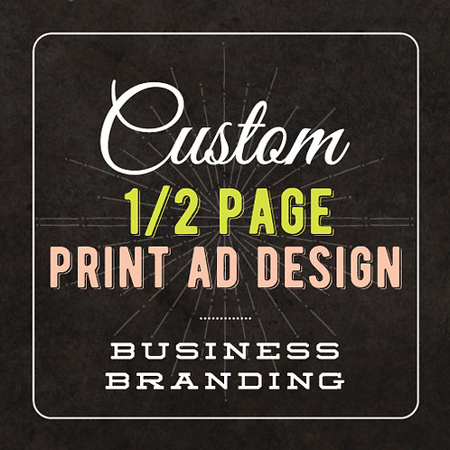 1/2 PAGE PRINT AD DESIGN