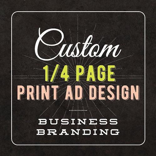 1/4 PAGE PRINT AD DESIGN