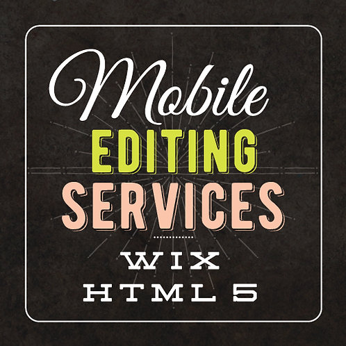 MOBILE EDITING SERVICES //  HTML WEB