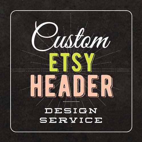 CUSTOM XL ETSY SHOP HEADER DESIGN
