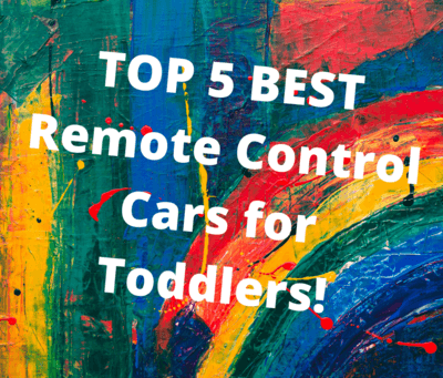 The Best Remote Control Cars for Toddlers!