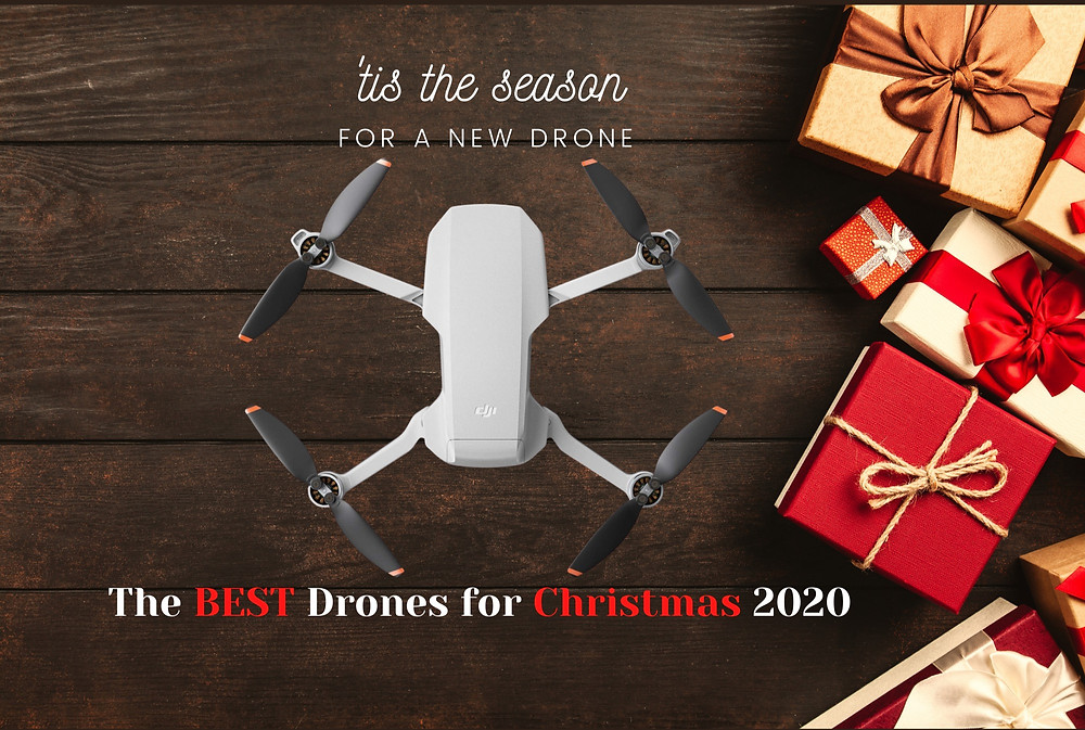 The Best Drones for Christmas 2020