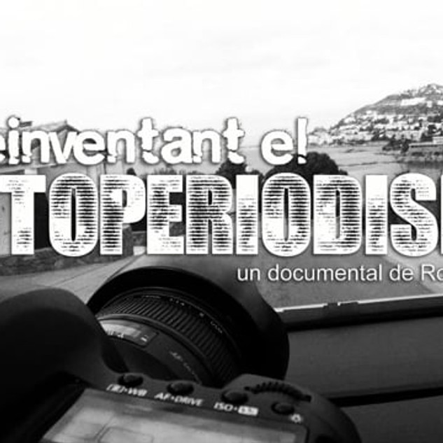 "Documental ""Reinventant el Fotoperiodisme"""