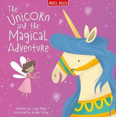 Unicorn Stories: The Unicorn And The Magical Adventure