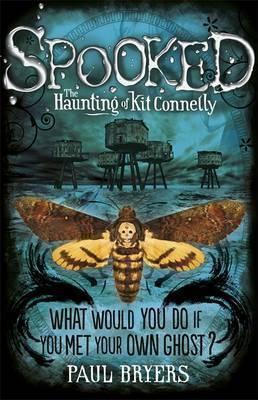 Spooked: The Haunting Of Kit Connelly (Paul Bryers)