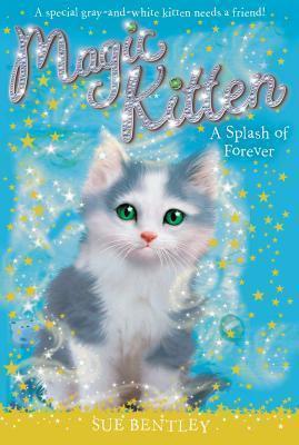 Magic Kitten: A Splash Of Forever