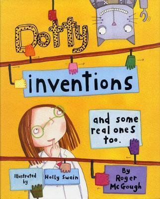 Dotty Inventions and Some Real Ones Too