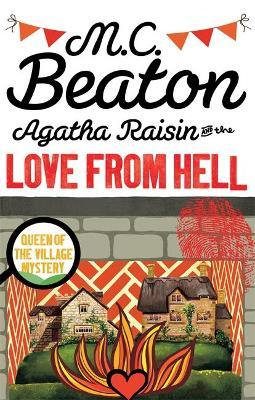Agatha Raisin And The Love From Hell (M C Beaton)