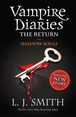 The Vampire Diaries The Return: Shadow Souls (L J Smith)