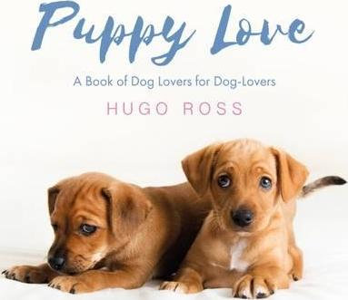 Puppy Love: A Book of Dog Lovers For Dog Lovers