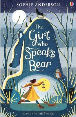 The Girl Who Speaks Bear (Sophie Anderson)