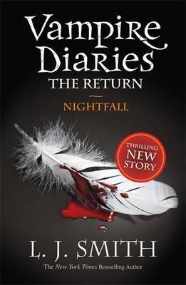 The Vampire Diaries The Return: Nightfall (L J Smith)