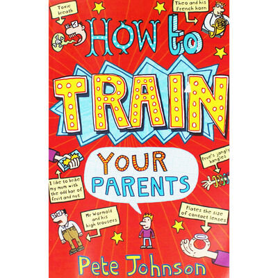 How To Train Your Parents (Pete Johnson)