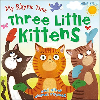Three Little Kittens and Other Nursery Rhymes (My Rhyme Time)