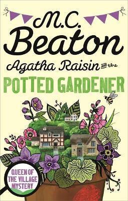 Agatha Raisin And The Potted Gardener (M C Beaton)