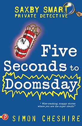 Five Seconds to Doomsday (Saxby Smart - Schoolboy Detective)