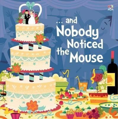 ...And Nobody Noticed The Mouse