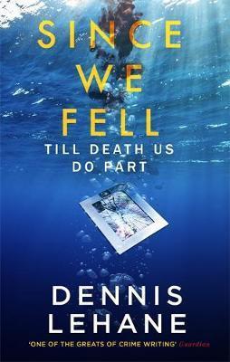 Since We Fell (Dennis Lehane)