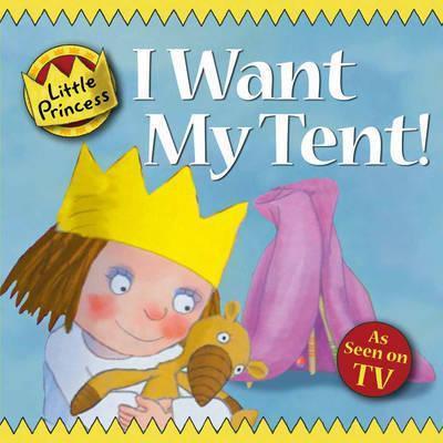 Little Princess: I Want My Tent!