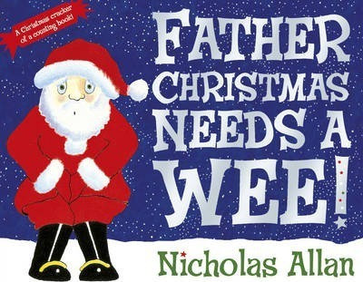 Father Christmas Needs A Wee!