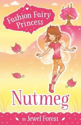 Fashion Fairy Princess: Nutmeg