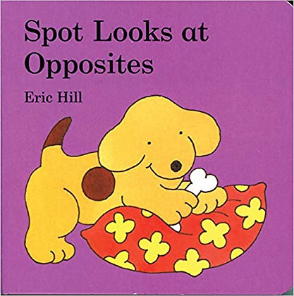 Spot Looks at Opposites (Board Book)
