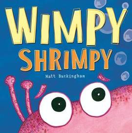 Wimpy Shrimpy (Hardback)
