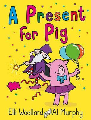 Woozy Wizard: A Present For Pig