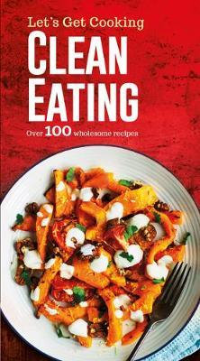 Lets Get Cooking: Clean Eating