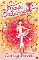 Magic Ballerina: Delphie and the Masked Ball