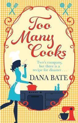 Too Many Cooks (Dana Bate)