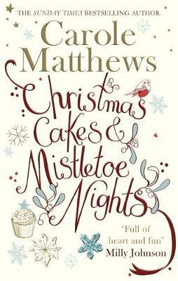 Christmas Cakes And Mistletoe Nights (Carole Matthews)