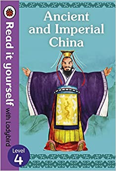 Ancient and Imperial China (Read It Yourself With Ladybird: Level 4)